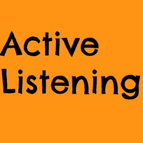 A closer look at: Active Listening.