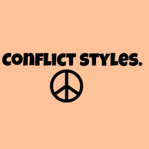 A closer look at: conflict styles.